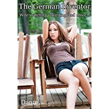 The German Inventor: Wife watching, swinging and more...