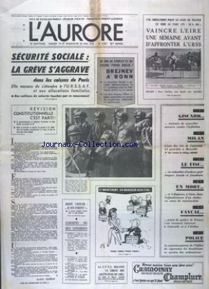 AURORE (L') [No 8931] du 19/05/1973 - LES CONFLITS SOCIAUX - BREJNEV A BONN - DE NOUVELLES MESURES CONTRE L'INFLATION ANNONCE GISCARD - EFFONDREMENT D'UN VIADUC A CAEN - JEREMY CARTLAND - JE SUIS INNONCENT - LE FAYCAL - LE CNOCORDE ET L'AIRBUS