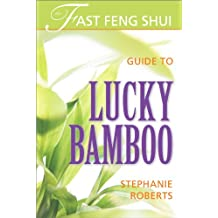 The Fast Feng Shui Guide to Lucky Bamboo (English Edition)