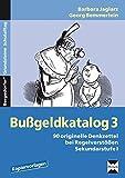 Bußgeldkatalog 3: 90 originelle Denkzettel bei Regelverstößen Sekundarstufe I (5. bis 10. Klasse) (Bergedorfer Grundsteine Schulalltag - SEK)