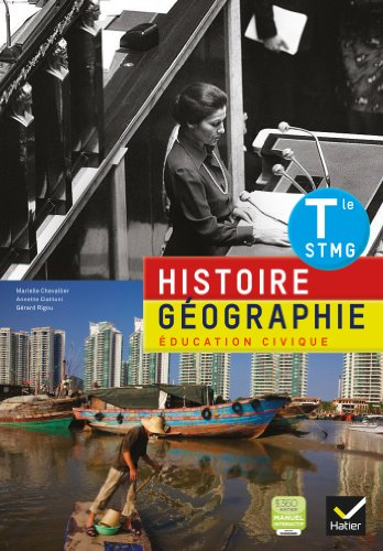 Histoire-Géographie Education Civique Tle STMG éd. 2013 - Manuel de l'élève par Marielle Chevallier