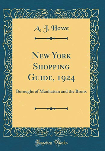 New York Shopping Guide, 1924: Boroughs of Manhattan and the Bronx (Classic Reprint)
