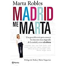 Madrid me Marta: Una guía diferente para conocer los rincones más originales de la ciudad y estar a la última