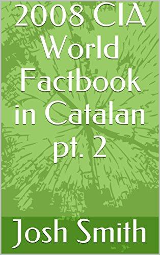 2008 CIA World Factbook in Catalan pt. 2 (Catalan Edition)