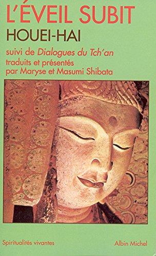 L'Éveil subit de Houei-Hai : et Dialogues du Tch'an