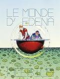 Le Monde d'Edena (Intégrale 2015)