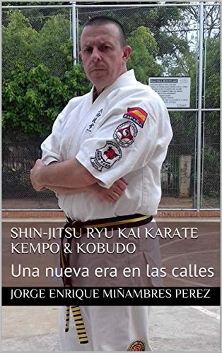 Shin-Jitsu Ryu Kai Karate Kempo & Kobudo: Una nueva era en las calles