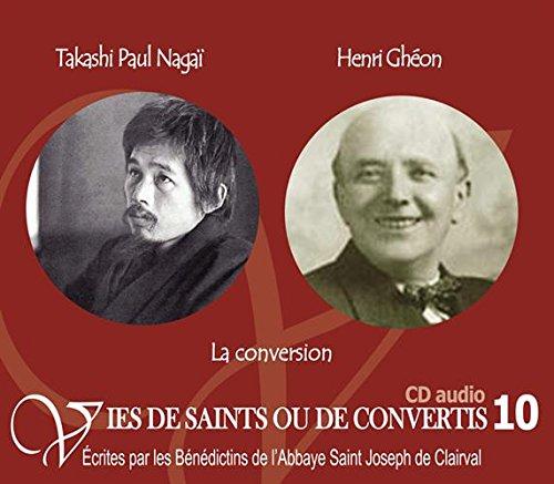 Vies de saints et de convertis T10 Takashi Paul Naga et Henri Ghon. La conversion