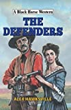 The Defenders (A Black Horse Western)