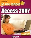 Access 2007. Je me lance avec   Inisan, Hervé