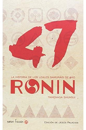 47 Ronin: LA HISTORIA DE LOS LEALES SAMURAÍS DE AKO