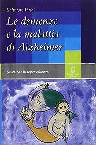 Le demenze e la malattia di Alzheimer