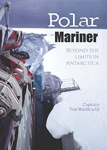 Polar Mariner: Beyond the Limits in Antarctica (English Edition)