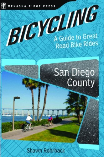 Bicycling San Diego County: A Guide to Great Road Bike Rides
