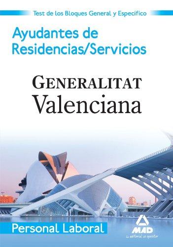 Ayudante De Residencias/Servicios. Personal Laboral De La Generalitat Valenciana. Test De Los Bloques General Y Específico