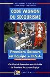 Code Vagnon du secourisme CFAPSE - Certificat de Formation aux Activités de Premiers Secours en Equipe