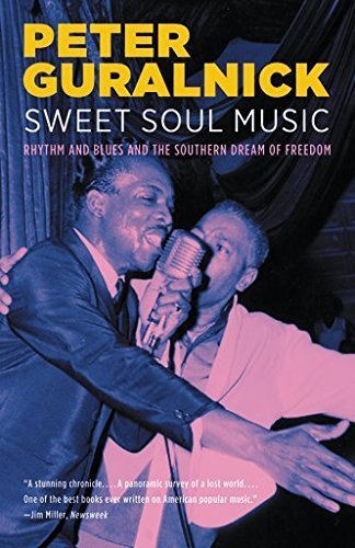 Sweet Soul Music: Rhythm and Blues and t...