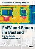 EnEV und Bauen im Bestand: Energieeffiziente Gebäudeinstandsetzung