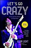 Let's Go Crazy: Prince and the Making of Purple Rain (English Edition)