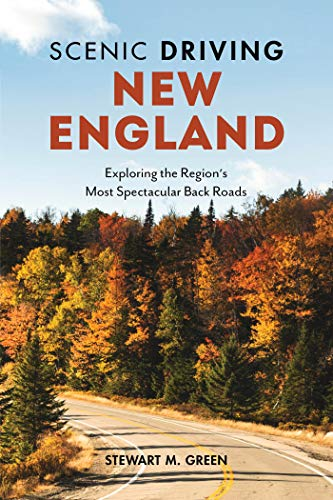 Scenic Driving New England: Exploring the Region's Most Spectacular Back Roads (English Edition)