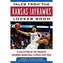 TALES FROM THE KANSAS JAYHAWKS (Tales from the Team)