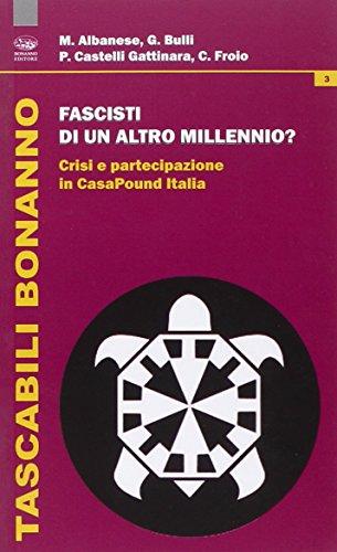 Fascisti di un altro millennio? Crisi e partecipazione in CasaPound Italia (Tascabili Bonanno. Stati) por Matteo Albanese