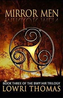 Mirror Men (Bwy Hir Trilogy Book 3) by [Thomas, Lowri]