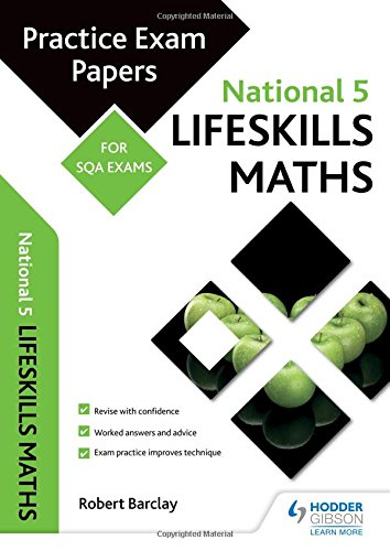 National 5 Lifeskills Maths: Practice Papers for SQA Exams (Scottish Practice Exam Papers)