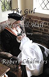The Girl of Kentwell Hall: A Short Story