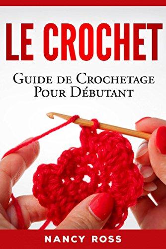Le crochet: Guide de crochetage pour dbutant