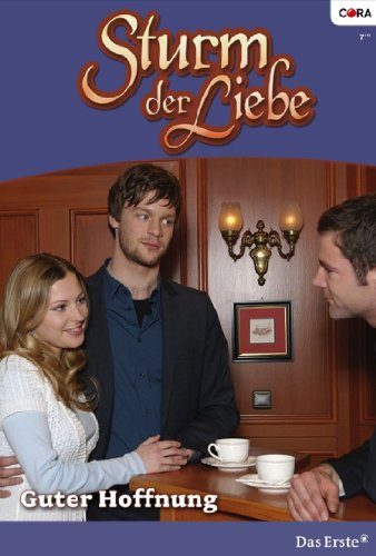 Sturm der Liebe 59: Guter Hoffnung [Kindle Edition]