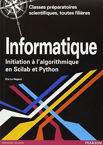 Informatique : Initiation à l'algorithmique en Scilab et Python - Classes péparatoires scientifiques, toutes filières par Eric Le Nagard