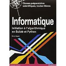 Informatique : Initiation à l'algorithmique en Scilab et Python - Classes péparatoires scientifiques, toutes filières