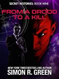 From a Drood to a Kill (Secret Histories Book 9)