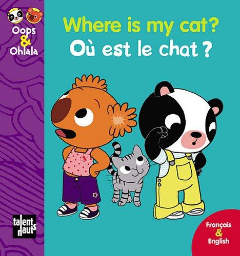 Where Is My Cat ? Ou Est le Chat ?