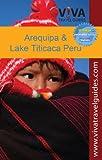 VIVA Travel Guides Arequipa, Lake Titicaca and Southern Peru (mini-eBook)