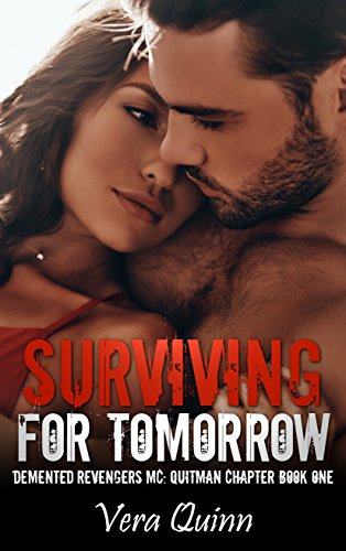 Surviving For Tomorrow (Demented MC: Quitman Chapter Book 1)