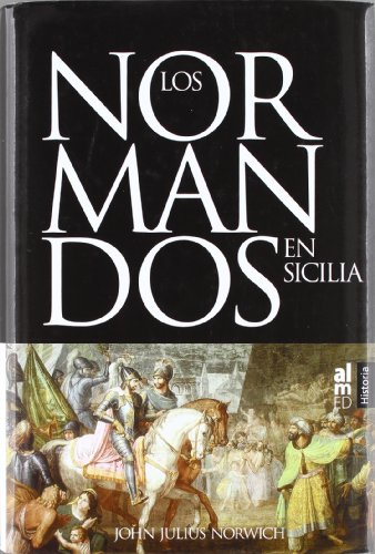 Normandos En Sicilia,Los por JOHN JULIUS NORWICH