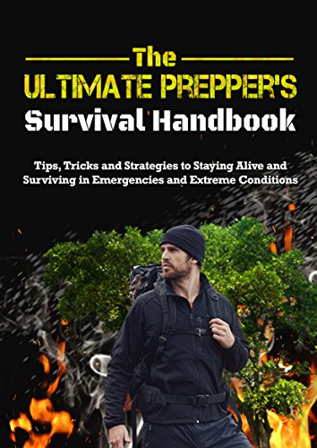 Descargar Epub Gratis The Ultimate Preppers Survival Handbook: Tips, Tricks, and Strategies to staying alive and surviving in emergencies and extreme conditions