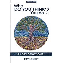 Who Do You Think You Are?: 21 Day Devotional: Volume 1