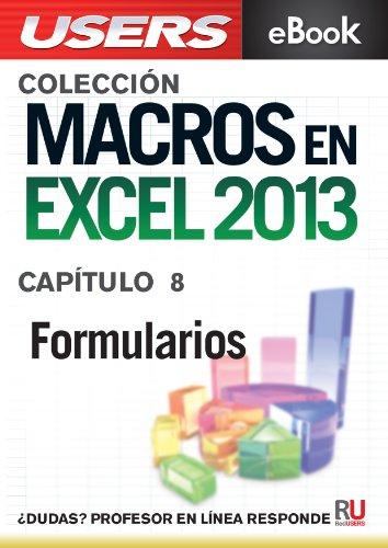 Macros en Excel 2013: Formularios (Colección Macros en Excel 2013 nº 8)