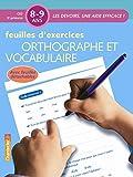 Orthographe et vocabulaire 8-9 ans : Feuilles d'exercices