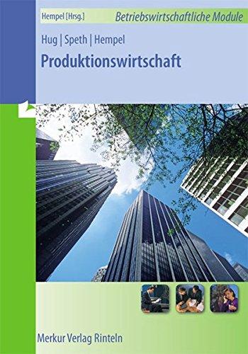 Produktionswirtschaft: Reihe: Betriebswirtschaftliche Module
