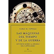 Las máquinas del tiempo y de la guerra: Estudios sobre la génesis del capitalismo