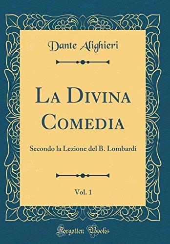 La Divina Comedia, Vol. 1: Secondo La Lezione del B. Lombardi (Classic Reprint)