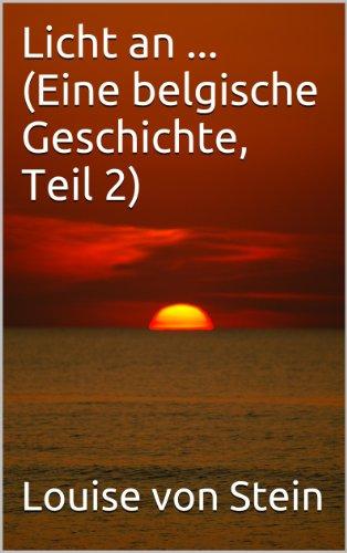 Licht an ... (Eine belgische Geschichte, Band 2)