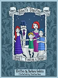 The Ghostly Ghastlys Book 1: FINDING A HOME (The Ghostly Ghastlys Series)