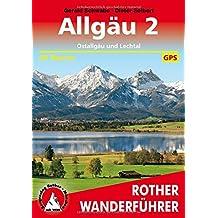 Allgäu 2 - Ostallgäu und Lechtal: 50 Touren. Mit GPS-Tracks. (Rother Wanderführer)