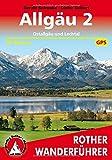 Allgäu 2 - Ostallgäu und Lechtal: 50 Touren. Mit GPS-Tracks. (Rother Wanderführer) - Gerald Schwabe, Dieter Seibert