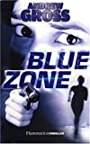 BLUE ZONE by ANDREW GROSS (January 19,2008)